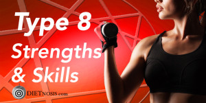 Enneagram Type 8 Diet Strengths And Skills