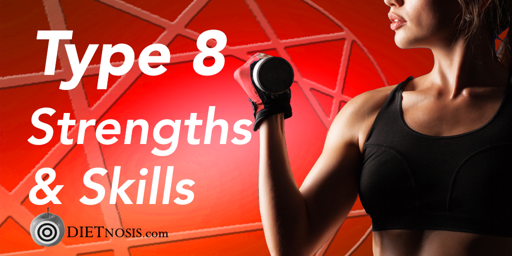 Enneagram Type 8 Diet Strengths And Skills