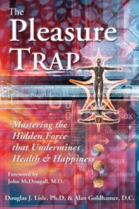 The Pleasure Trap: Mastering the Hidden Force That Undermines Health and Happiness