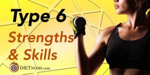 Enneagram Type 6 Diet Strengths And Skills