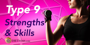 Enneagram Type 9 Diet Strengths And Skills