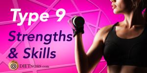 Enneagram Type 9 Diet Strengths And Skills